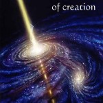 The Father, Child and Creation: An Overview of Cosmic Forces that Govern Our World